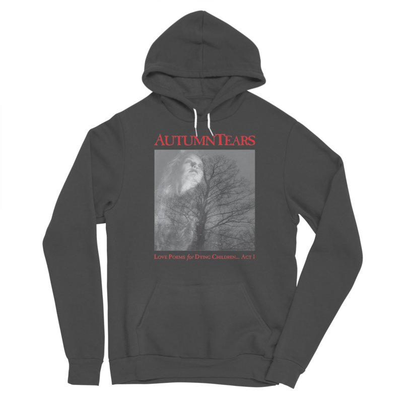 AUTUMN TEARS - Love Poems for Dying Children... Act 1 (Variant) Women's Pullover Hoody by DARK SYMPHONIES / THE CRYPT Apparel