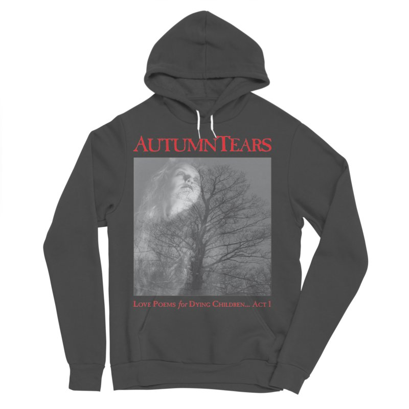 AUTUMN TEARS - Love Poems for Dying Children... Act 1 (Variant) Women's Sponge Fleece Pullover Hoody by DARK SYMPHONIES / THE CRYPT Apparel