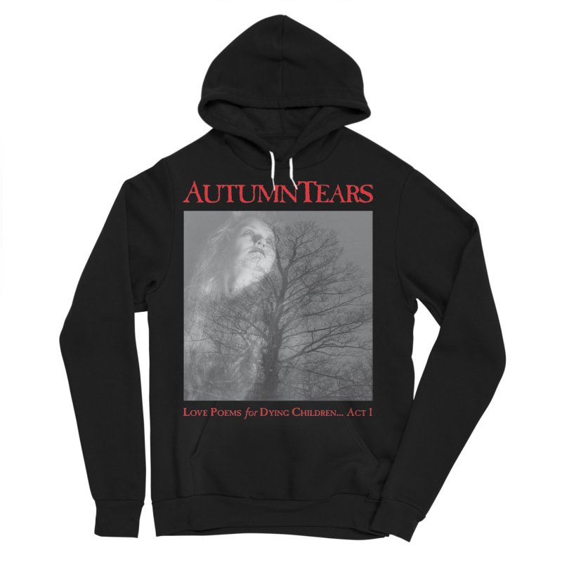 AUTUMN TEARS - Love Poems for Dying Children... Act 1 (Variant) Men's Sponge Fleece Pullover Hoody by DARK SYMPHONIES / THE CRYPT Apparel