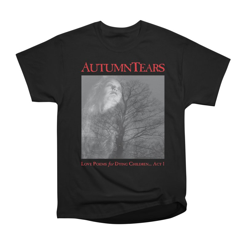 AUTUMN TEARS - Love Poems for Dying Children... Act 1 (Variant) Men's Heavyweight T-Shirt by DARK SYMPHONIES / THE CRYPT Apparel