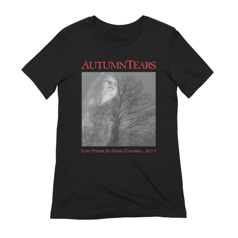 AUTUMN TEARS - Love Poems for Dying Children... Act 1 (Variant) Women's T-Shirt by DARK SYMPHONIES / THE CRYPT Apparel