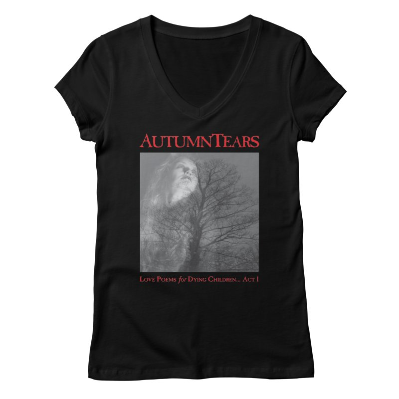 AUTUMN TEARS - Love Poems for Dying Children... Act 1 (Variant) Women's Regular V-Neck by DARK SYMPHONIES / THE CRYPT Apparel