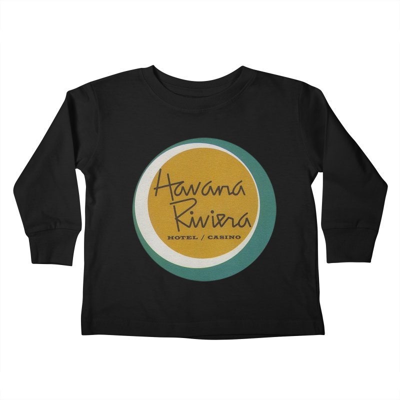 Havana Riviera Hotel 1950s Logo Kids Toddler Longsleeve T-Shirt by The Cuba Travel Store Artist Shop