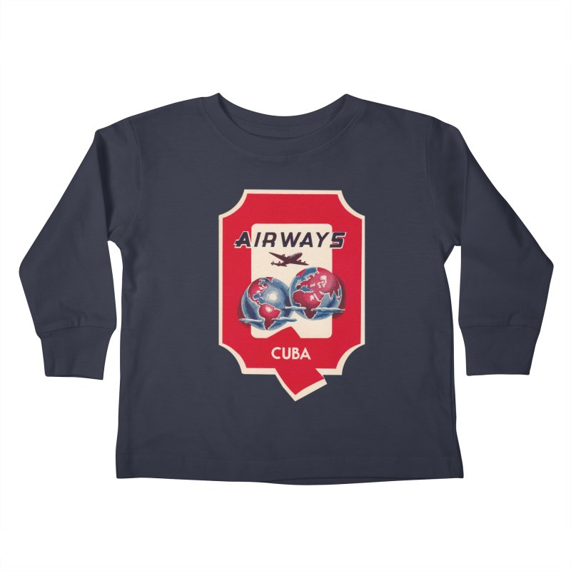 Q Cuban Airways - 1950s Kids Toddler Longsleeve T-Shirt by The Cuba Travel Store Artist Shop