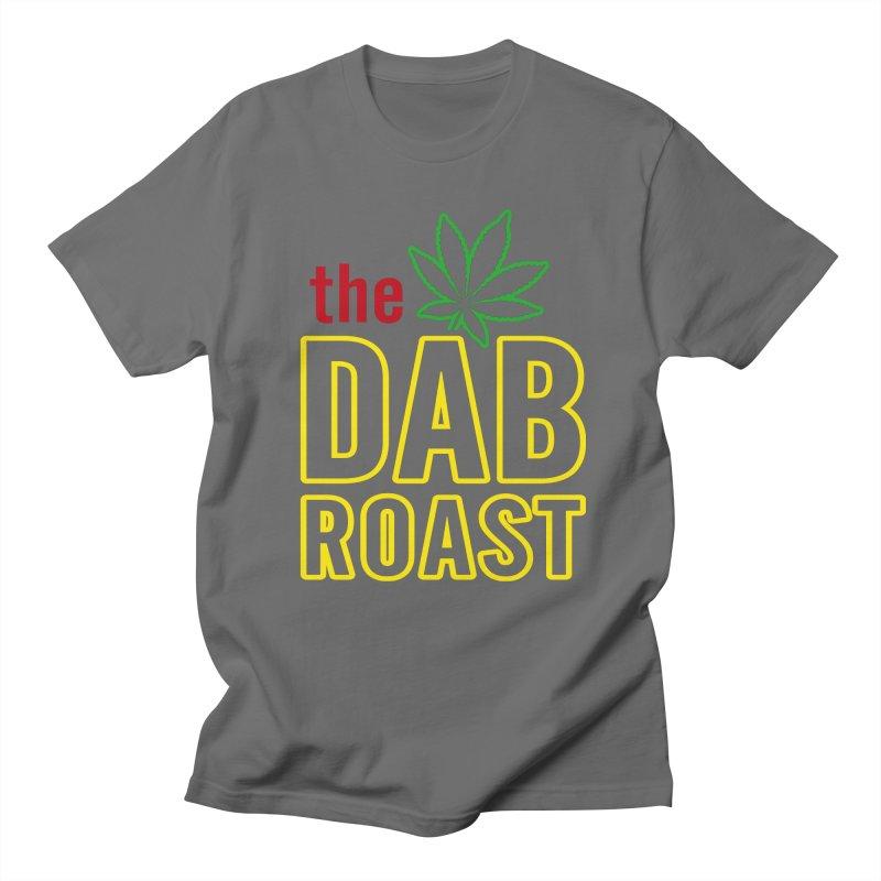 The Dab Roast Men's T-Shirt by The Dab Roast