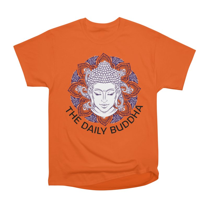 The Daily Buddha Women's T-Shirt by The Daily Buddha Artist Shop