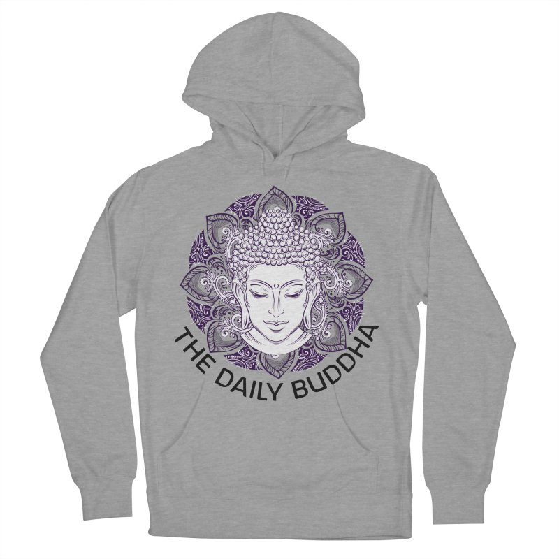 The Daily Buddha Women's French Terry Pullover Hoody by The Daily Buddha Artist Shop