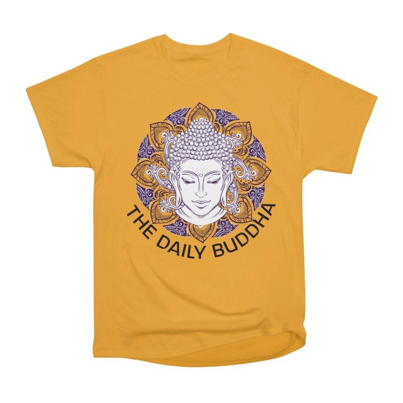 The Daily Buddha Women's Heavyweight Unisex T-Shirt by The Daily Buddha Artist Shop