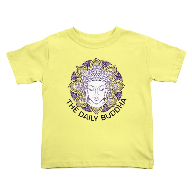 The Daily Buddha Kids Toddler T-Shirt by The Daily Buddha Artist Shop