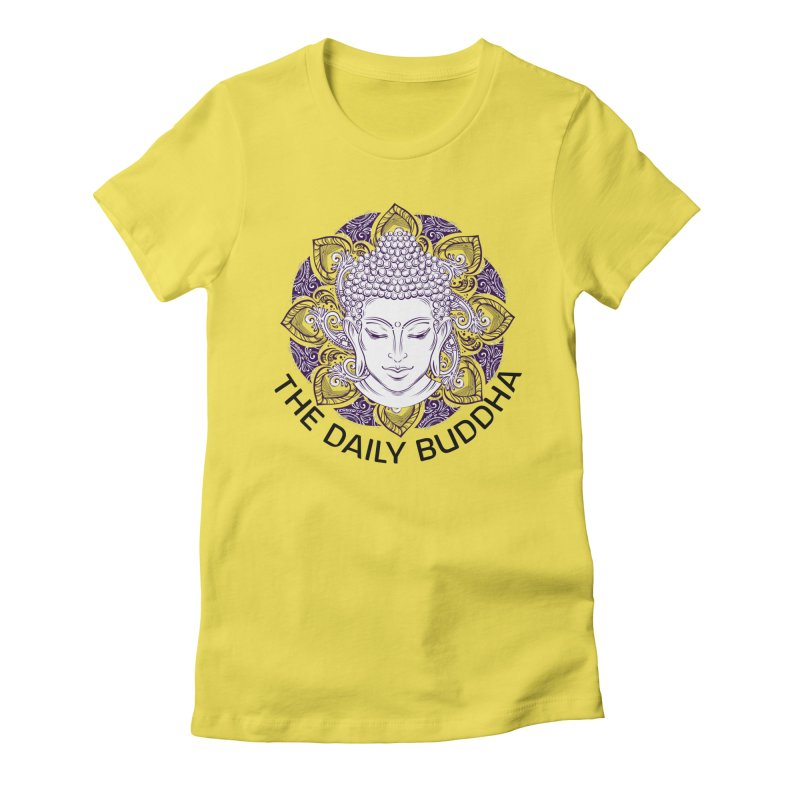 The Daily Buddha Women's Fitted T-Shirt by The Daily Buddha Artist Shop