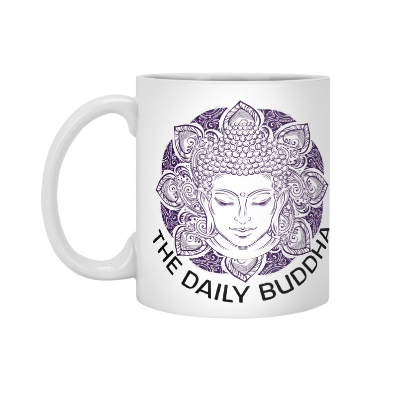 The Daily Buddha Accessories Standard Mug by The Daily Buddha Artist Shop