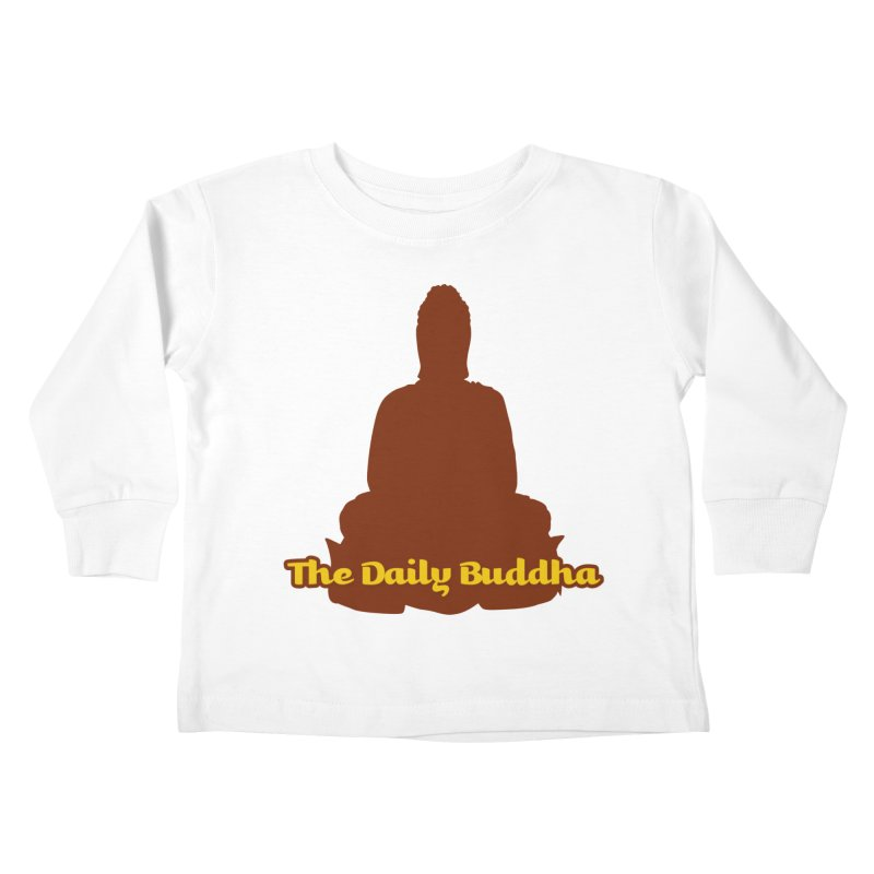 The Daily Buddha Kids Toddler Longsleeve T-Shirt by The Daily Buddha Artist Shop