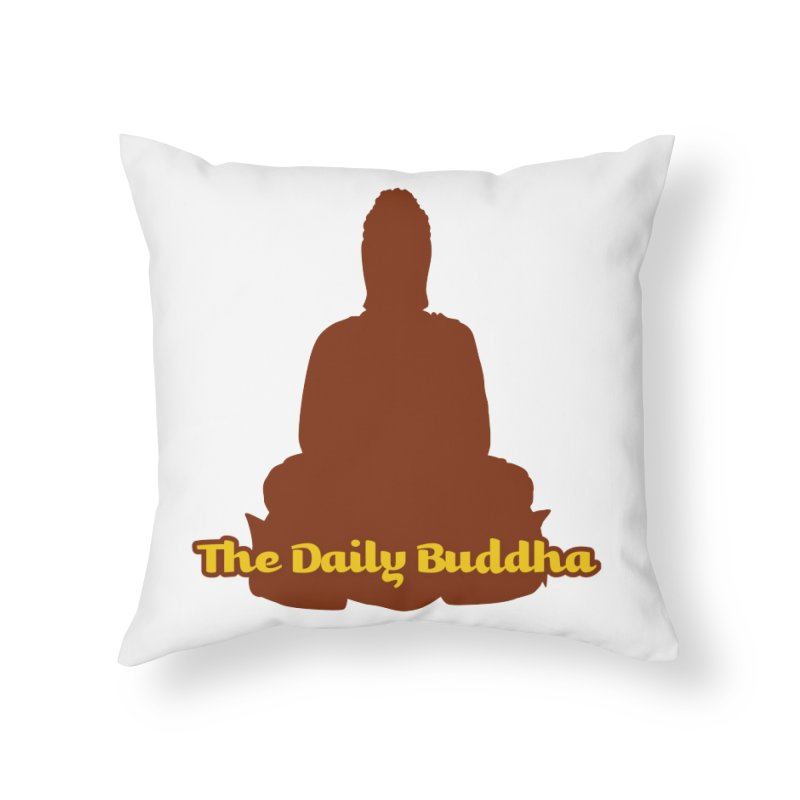 The Daily Buddha Home Throw Pillow by The Daily Buddha Artist Shop