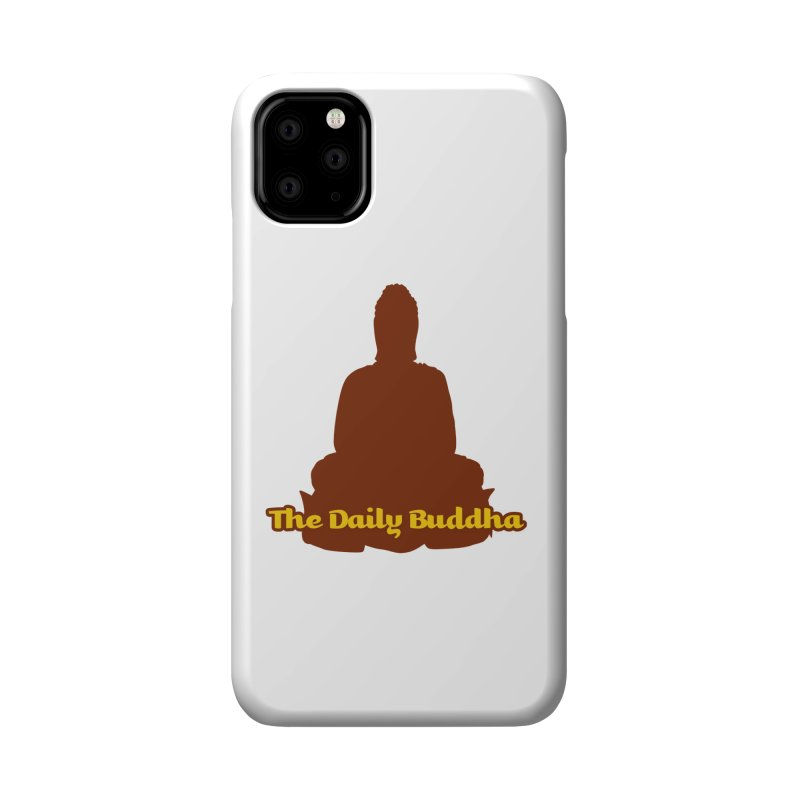 The Daily Buddha Accessories Phone Case by The Daily Buddha Artist Shop