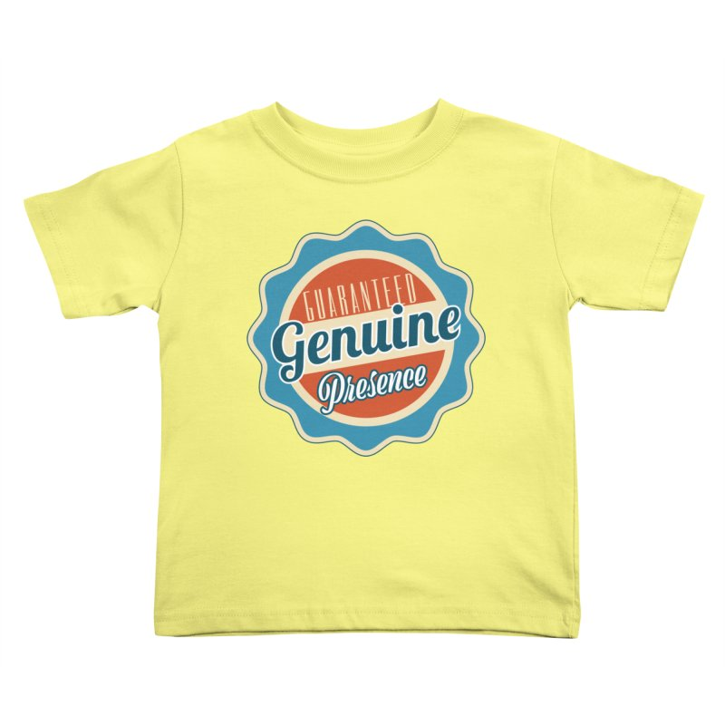 Retro-Style Genuine Presence Kids Toddler T-Shirt by The Daily Buddha Artist Shop