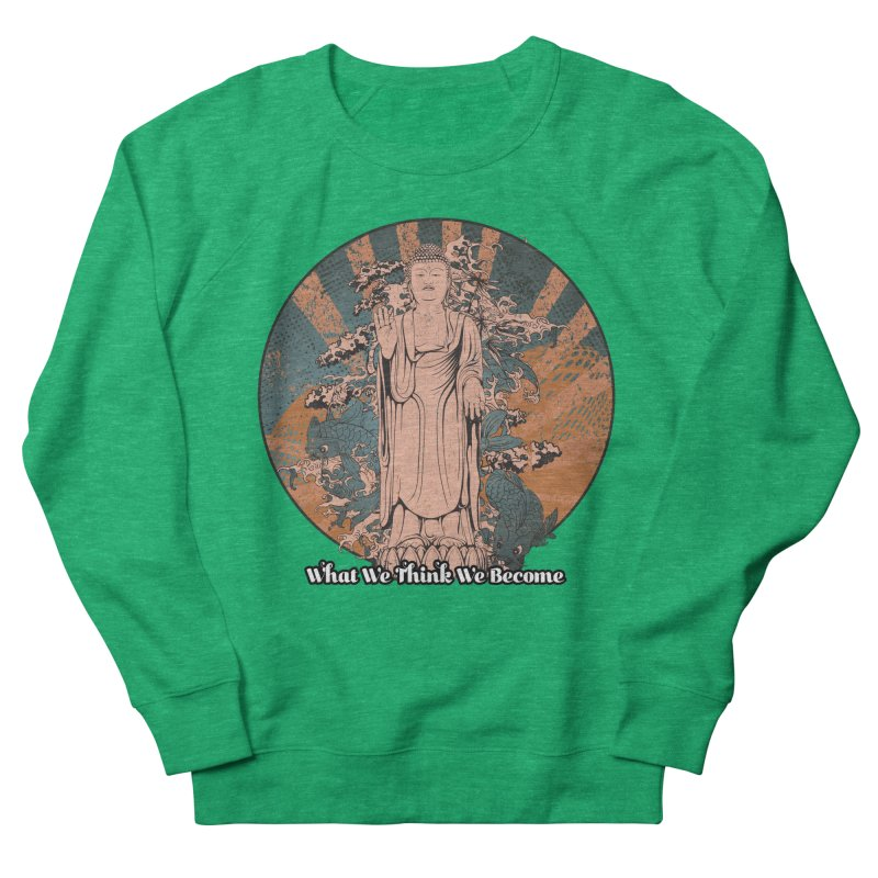 Become Women's French Terry Sweatshirt by The Daily Buddha Artist Shop