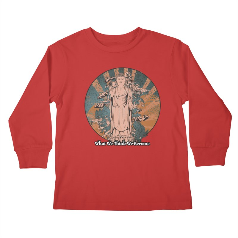 Become Kids Longsleeve T-Shirt by The Daily Buddha Artist Shop