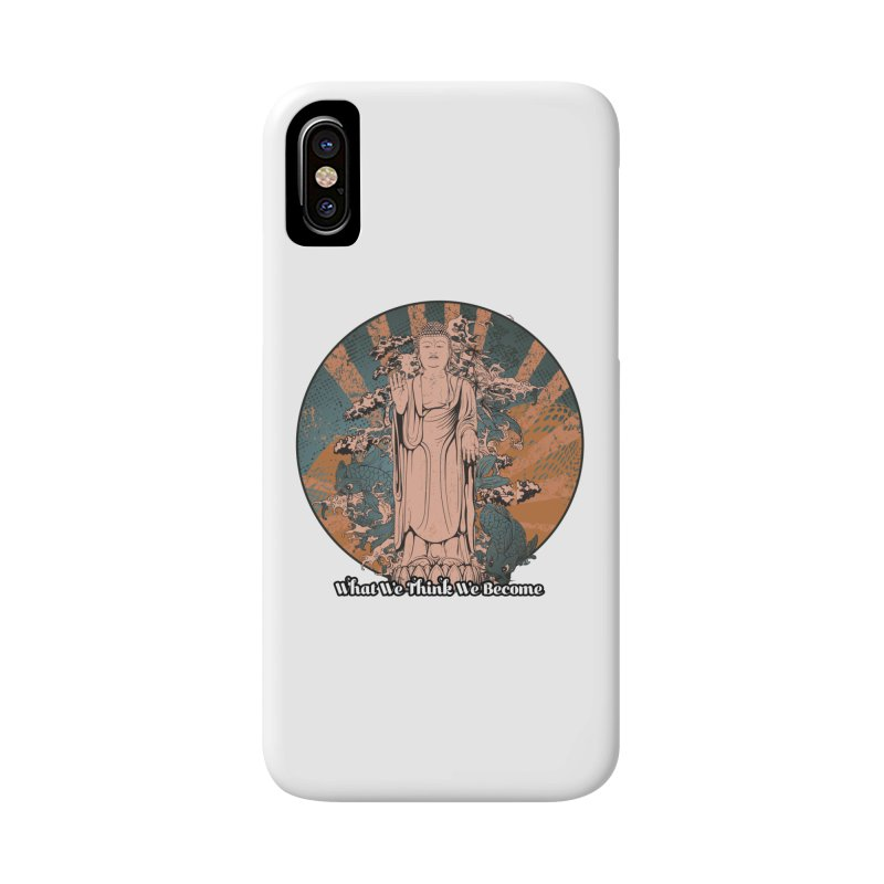 Become Accessories Phone Case by The Daily Buddha Artist Shop