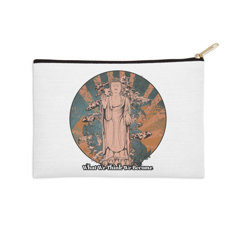 Become Accessories Zip Pouch by The Daily Buddha Artist Shop
