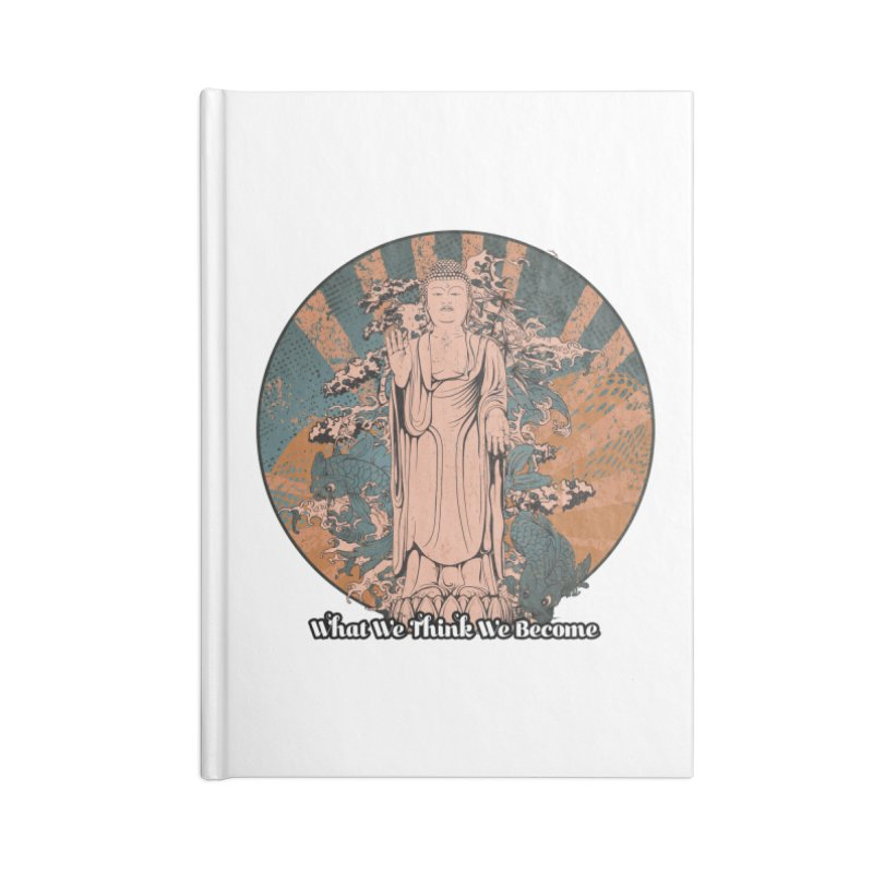 Become Accessories Notebook by The Daily Buddha Artist Shop