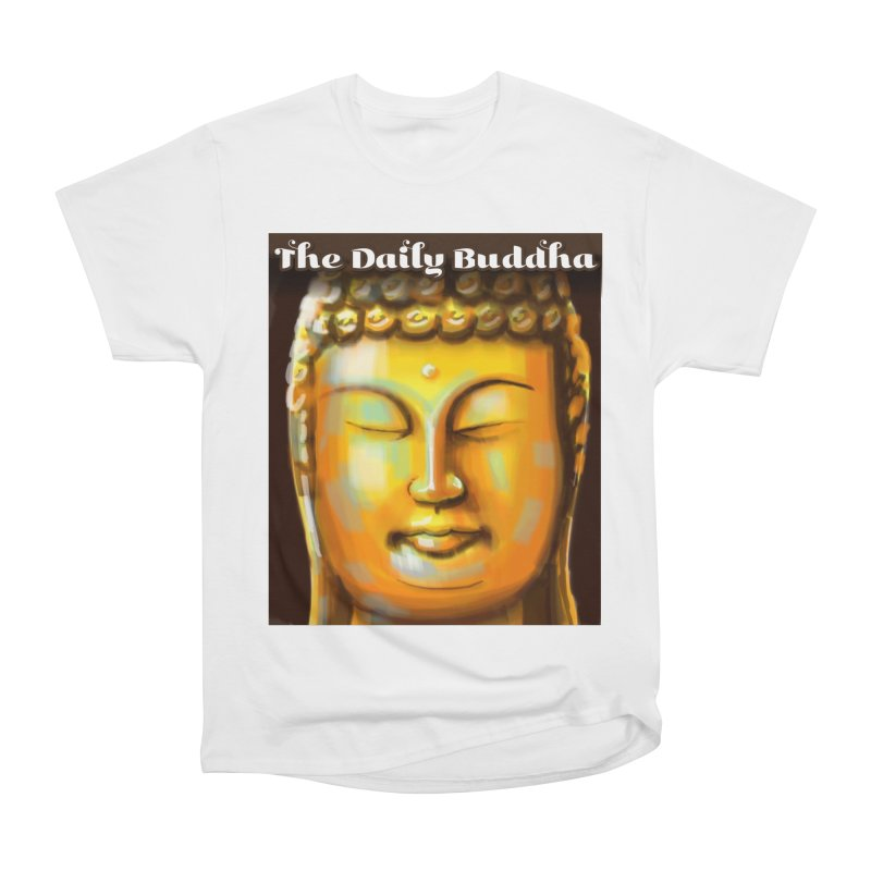 The Daily Buddha- Color Men's Heavyweight T-Shirt by The Daily Buddha Artist Shop