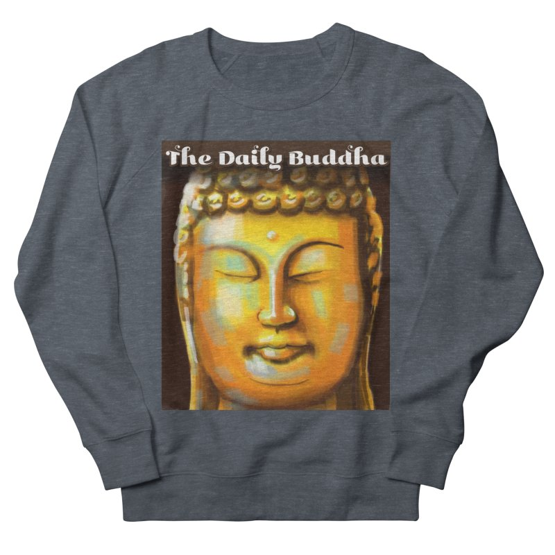 The Daily Buddha- Color Women's French Terry Sweatshirt by The Daily Buddha Artist Shop