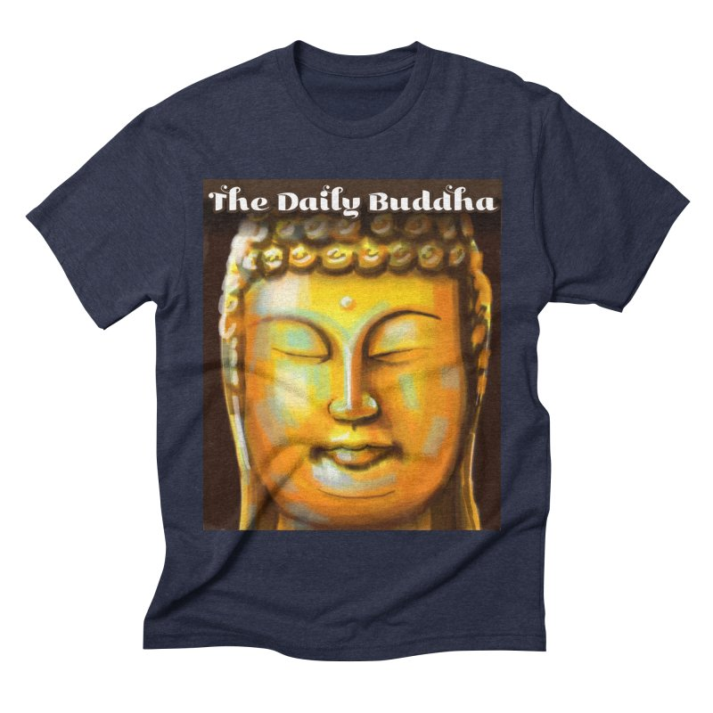 The Daily Buddha- Color Men's Triblend T-Shirt by The Daily Buddha Artist Shop
