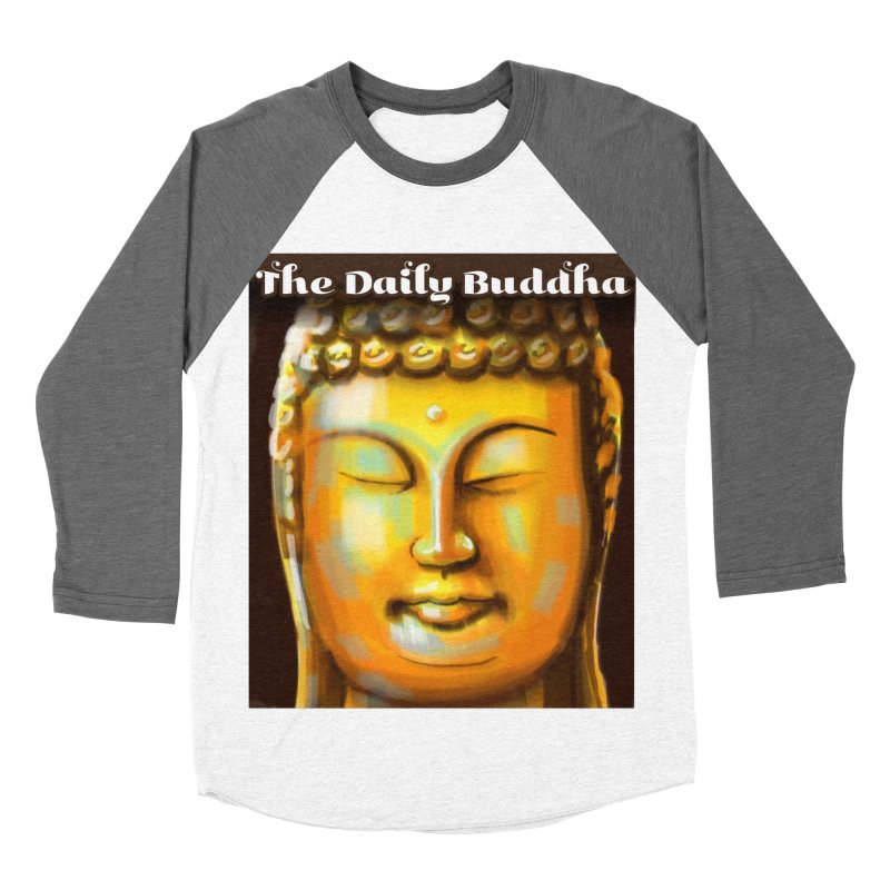 The Daily Buddha- Color Women's Baseball Triblend Longsleeve T-Shirt by The Daily Buddha Artist Shop