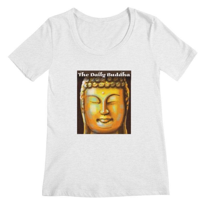 The Daily Buddha- Color Women's Regular Scoop Neck by The Daily Buddha Artist Shop