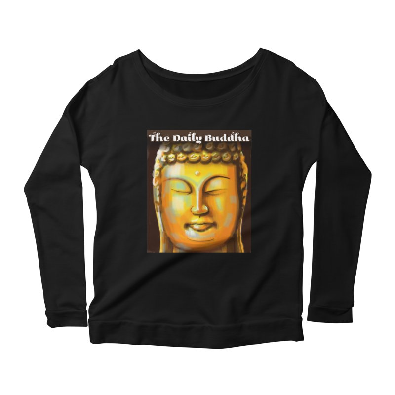 The Daily Buddha- Color Women's Scoop Neck Longsleeve T-Shirt by The Daily Buddha Artist Shop