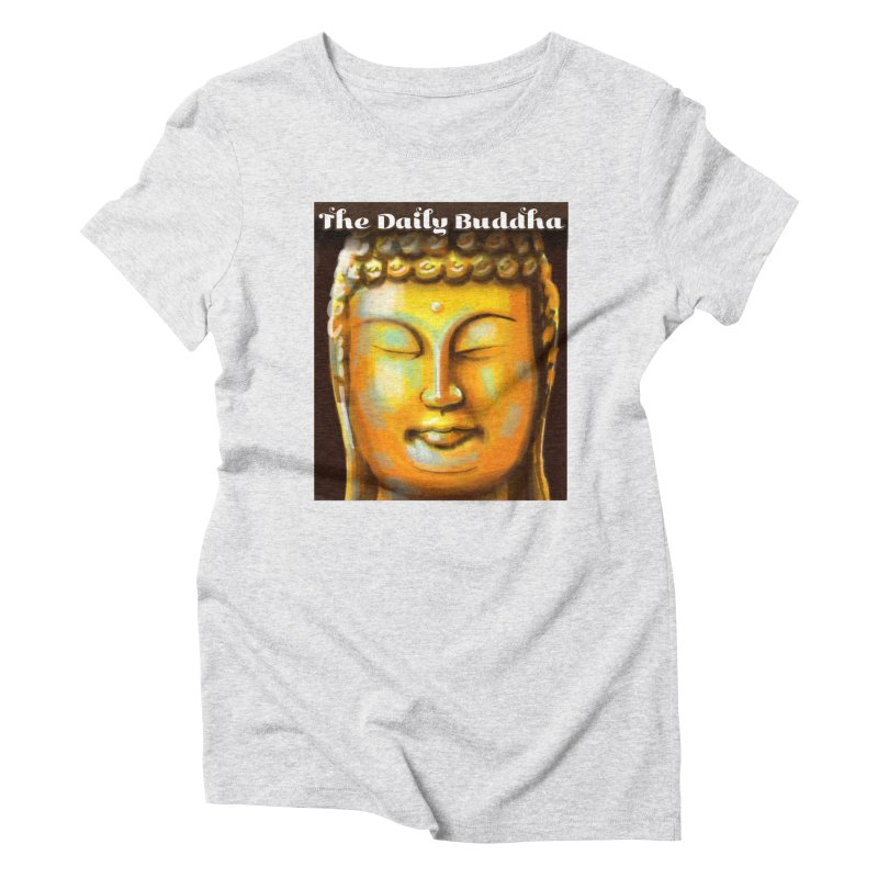 The Daily Buddha- Color Women's Triblend T-Shirt by The Daily Buddha Artist Shop