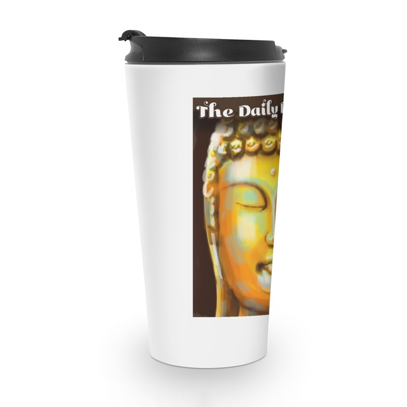 The Daily Buddha- Color Accessories Travel Mug by The Daily Buddha Artist Shop