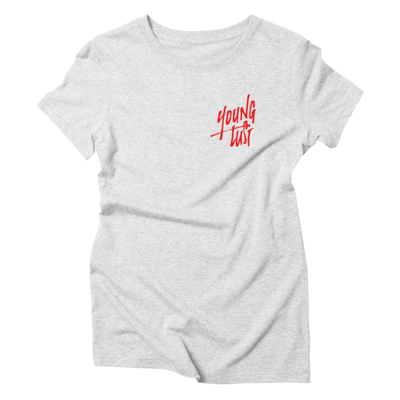 Young Lust Women's Triblend T-Shirt by The Daily Pick