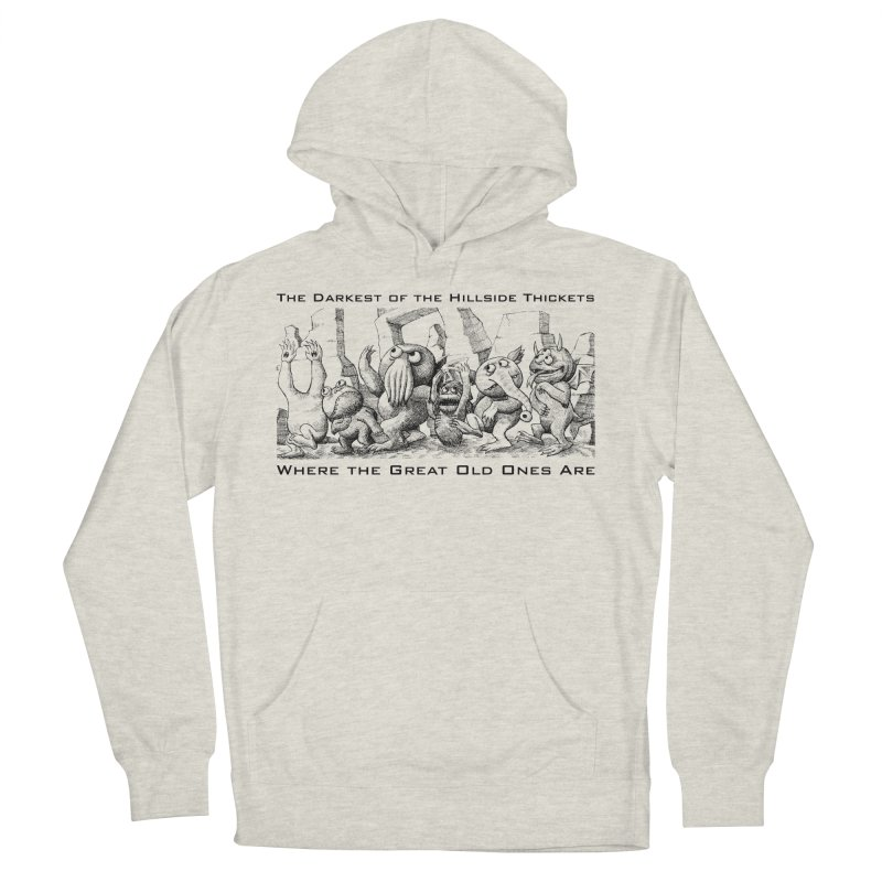 Where The Great Old Ones Are Men's Pullover Hoody by The Darkest of the Hillside Thickets Merchporium