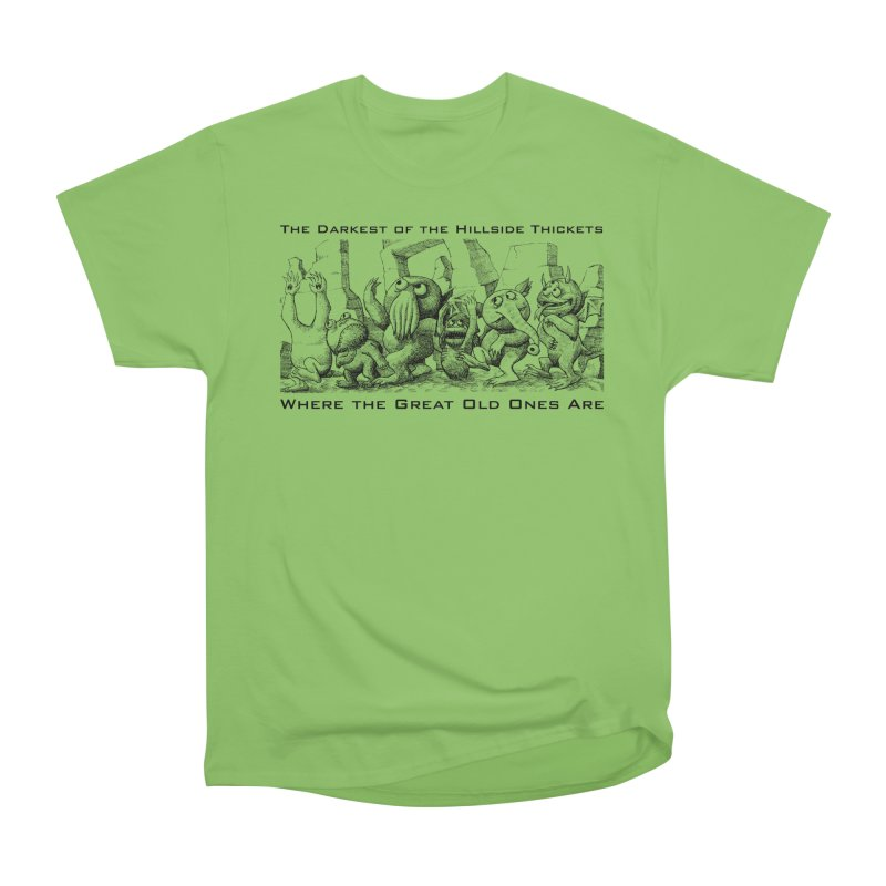 Where The Great Old Ones Are Men's Heavyweight T-Shirt by The Darkest of the Hillside Thickets Merchporium