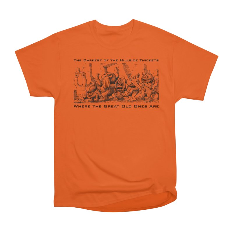 Where The Great Old Ones Are Women's Heavyweight Unisex T-Shirt by The Darkest of the Hillside Thickets Merchporium