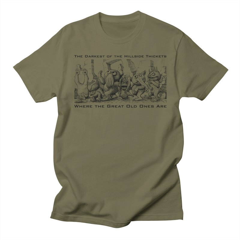 Where The Great Old Ones Are Women's Unisex T-Shirt by The Darkest of the Hillside Thickets Merchporium