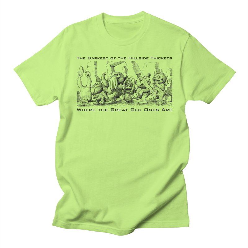 Where The Great Old Ones Are Women's Regular Unisex T-Shirt by The Darkest of the Hillside Thickets Merchporium