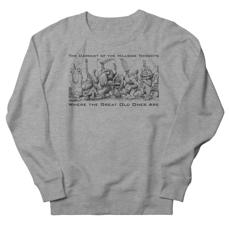 Where The Great Old Ones Are Men's Sweatshirt by The Darkest of the Hillside Thickets Merchporium