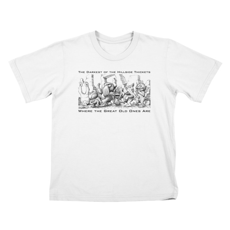 Where The Great Old Ones Are Kids T-Shirt by The Darkest of the Hillside Thickets Merchporium
