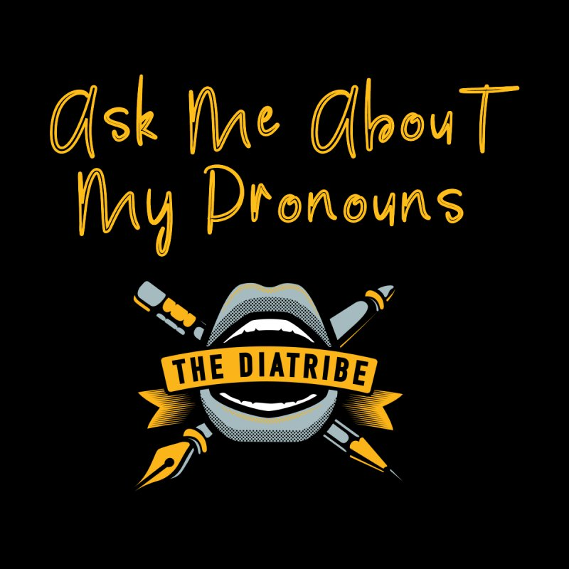 Ask Me About My Pronouns Men's Pullover Hoody by thediatribe's Artist Shop