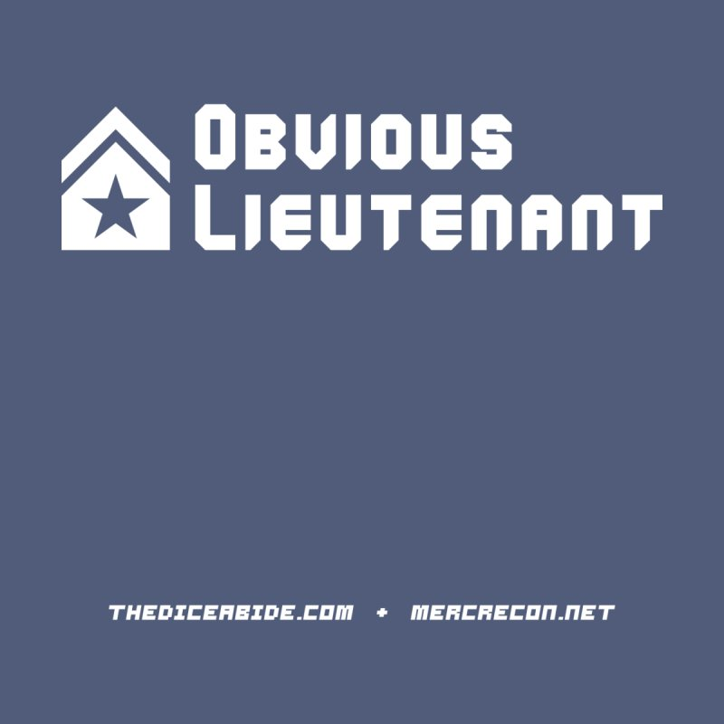 Obvious Lieutenant by thediceabide's Artist Shop