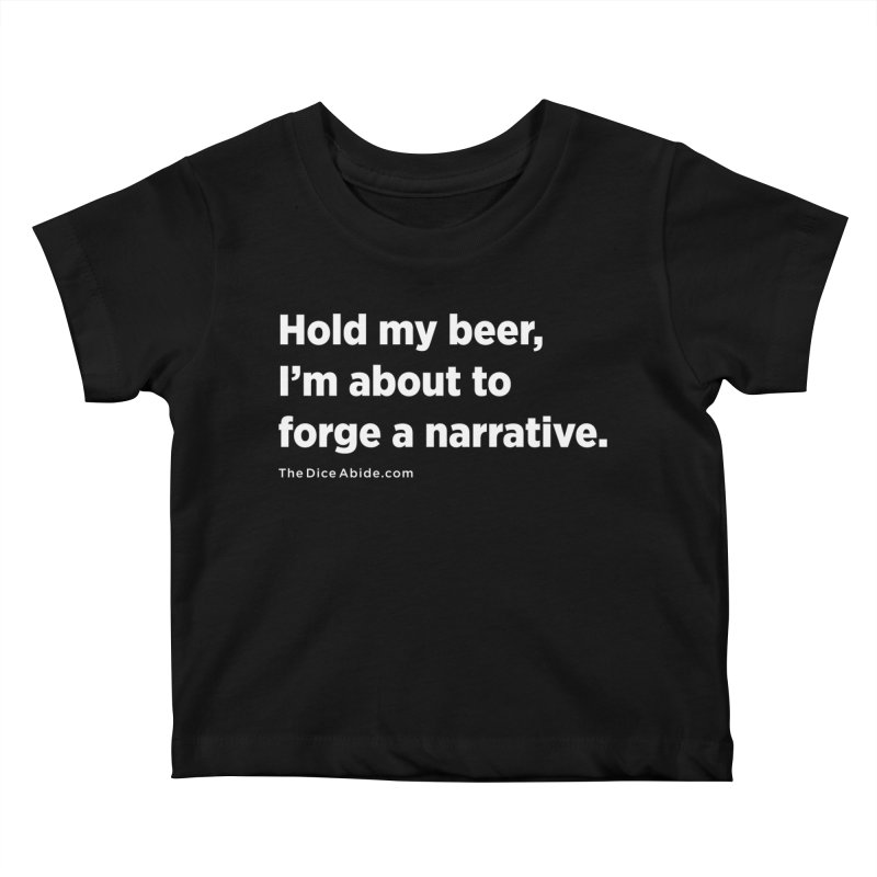 Forge a Narrative Kids Baby T-Shirt by thediceabide's Artist Shop