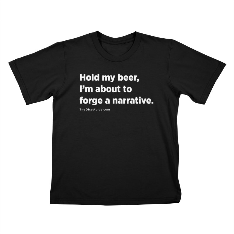 Forge a Narrative Kids T-Shirt by thediceabide's Artist Shop