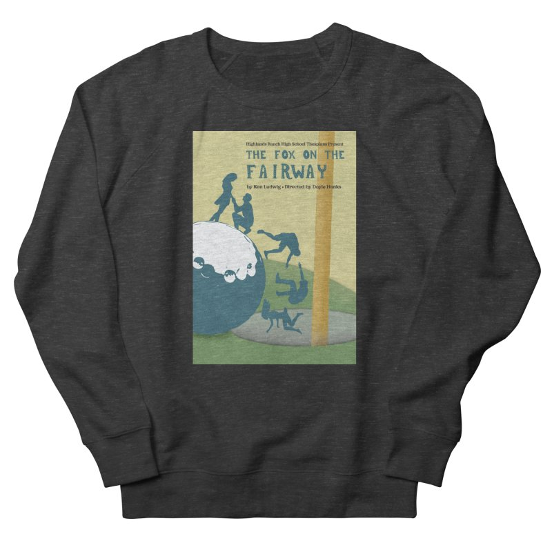 The Fox on the Fairway Swag Men's Sweatshirt by HRHS Thespian Swaggy Tees