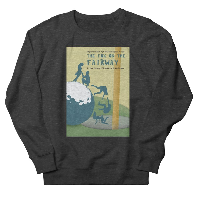 The Fox on the Fairway Swag Women's Sweatshirt by HRHS Thespian Swaggy Tees