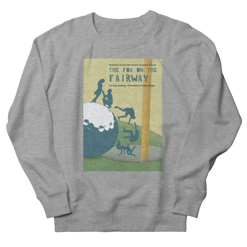The Fox on the Fairway Swag Women's French Terry Sweatshirt by HRHS Thespian Swaggy Tees