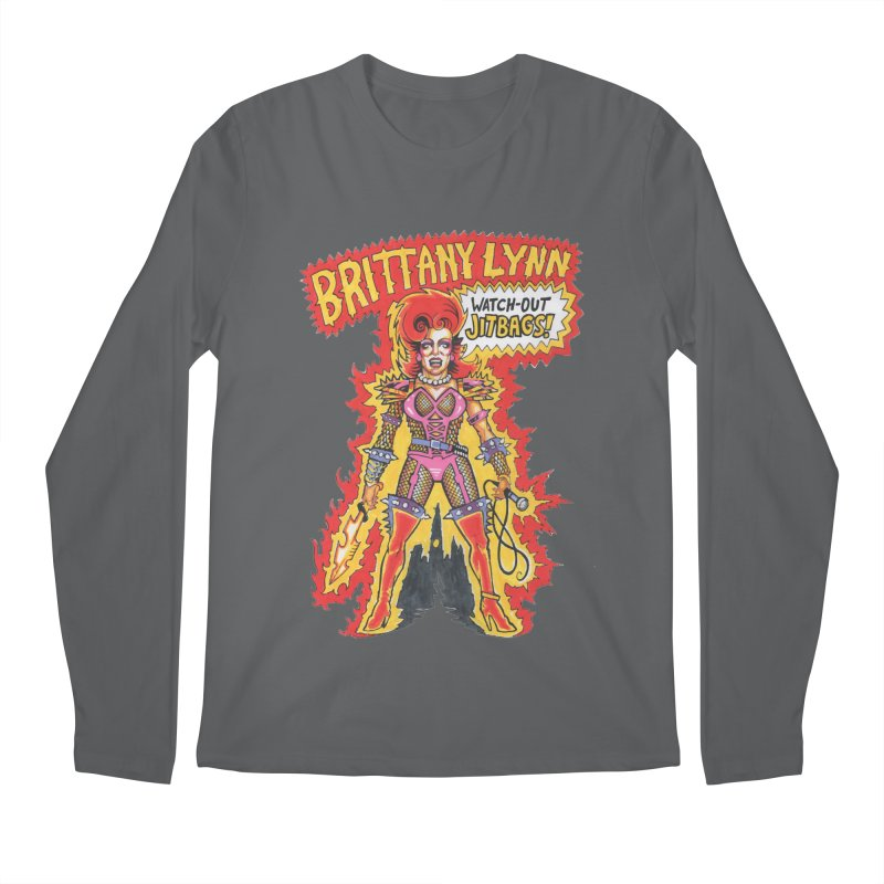 Watch Out Jitbags! Men's Longsleeve T-Shirt by BRITTANY LYNN AND HER DRAG MAFIA