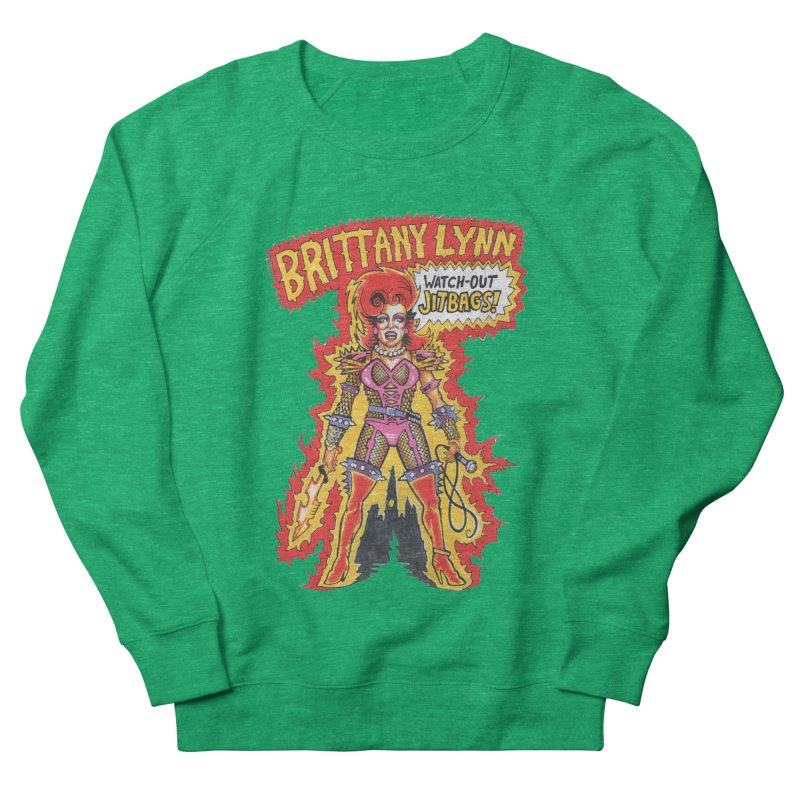 Watch Out Jitbags! Women's Sweatshirt by BRITTANY LYNN AND HER DRAG MAFIA