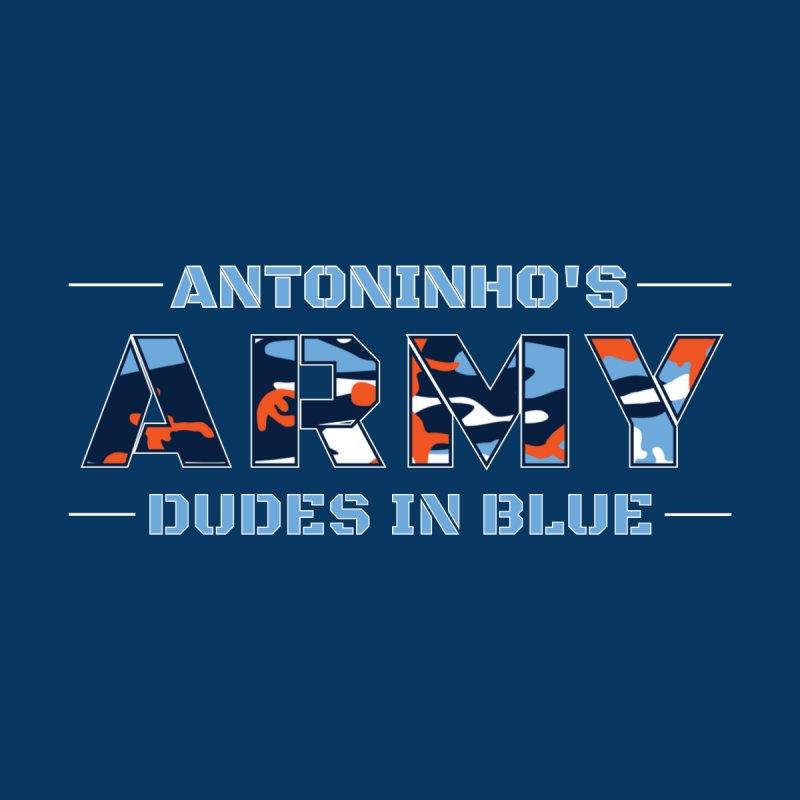 ANTONINHO'S ARMY by THE DUDES IN BLUE SHOP